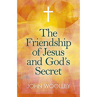 Friendship of Jesus and God's Secret - The - The ways in which His lov