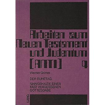 Der Ruhetag - Sinngehalte Einer Fast Vergessenen Gottesgabe by Werner