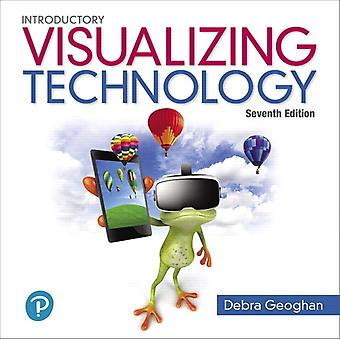 Visualizing Technology Introductory by Geoghan & Debra