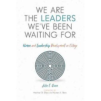 We are the Leaders We've Been Waiting For - Women and Leadership Devel