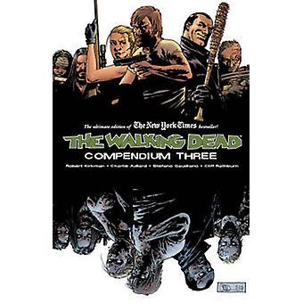 The Walking Dead Compendium Volume 3 03 Walking Dead Compendium Tp