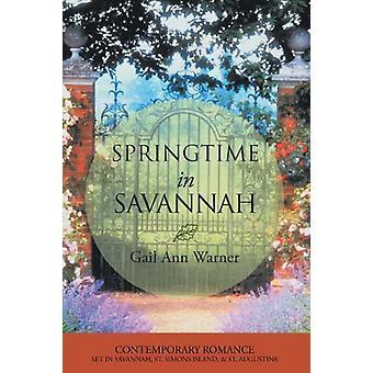 Springtime in Savannah by Gail Ann Warner - 9781449740931 Book