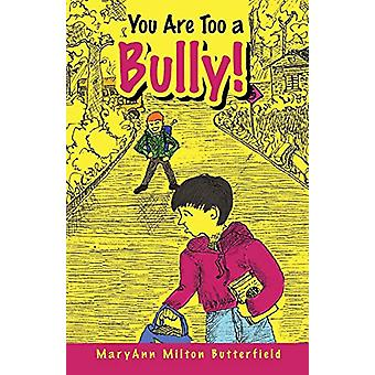 You Are Too a Bully! by Maryann Milton Butterfield - 9781458209696 Bo