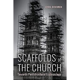 Scaffolds of the Church by Cyril Hovorun - 9781498284202 Book