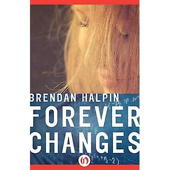 Forever Changes by Brendan Halpin - 9781504041638 Book