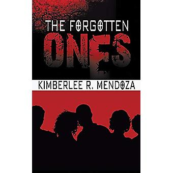 The Forgotten Ones by Kimberlee R Mendoza - 9781612178608 Book
