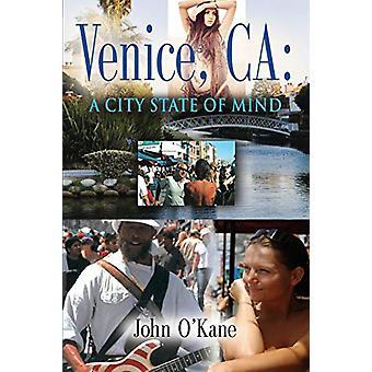 Venice - CA - A City State of Mind by John O'Kane - 9781626464032 Book