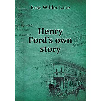 Henry Ford's Own Story by Rose Wilder Lane - 9785519342513 Book