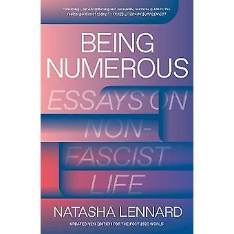 Being Numerous Essays on NonFascist Life