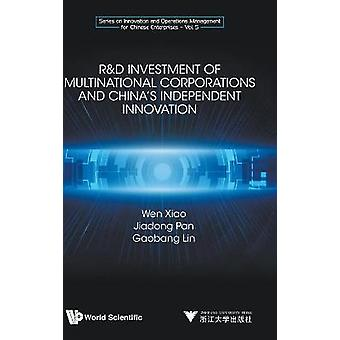 RD Investment of Multinational Corporations and China's Independent Innovation 0 Series On Innovation And Operations Management For Chinese Enterprises 5