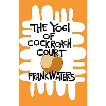 Yogi At Cockroach Court door Frank Waters