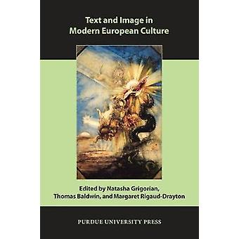 Text and Image in Modern European Culture by Edited by Natasha Grigorian & Edited by Thomas Baldwin & Edited by Margaret Rigaud Drayton