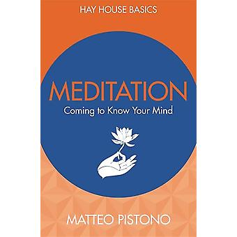 Meditation – Coming to know your mind 9781781808627