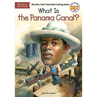 What Is the Panama Canal by Janet B Pascal & Who Hq & Illustrated by Tim Foley