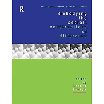 Embodying the Social: Constructions of Difference (Social Policy: Welfare, Power & Diversity)