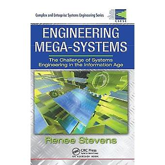 Engineering MegaSystems The Challenge of Systems Engineering in the Information Age Complex and Enterprise Systems Engineering