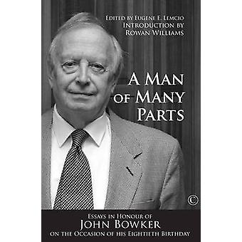 A Man of Many Parts - Essays in Honor of John Bowker on the Occasion o