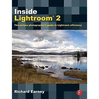 Inside Lightroom 2 - The Serious Photographer's Guide to Lightroom Eff