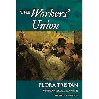 フローラ ・ トリスタン - ビバリー ・ リビングストン - 9780252075 によって労働組合