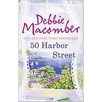 50 Harbor Street by Debbie Macomber - 9780778303428 Book