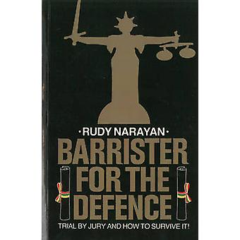 Barrister for the Defence - Trial by Jury and How to Survive it! (New