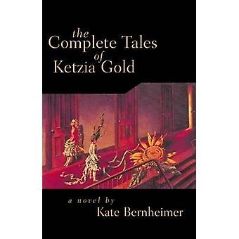 Die komplette Geschichten von Ketzia Gold durch Kate Bernheimer - 9781573660969