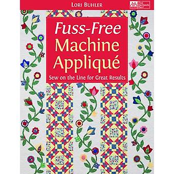 Fuss-free Machine Applique by Lori Butler - 9781604680676 Book