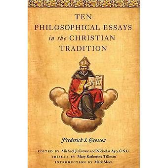 Zehn philosophischen Essays in der christlichen Tradition von Frederick J. C