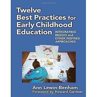 Douze meilleures pratiques pour l'éducation de la petite enfance: intégration de Reggio et autre inspiré des approches