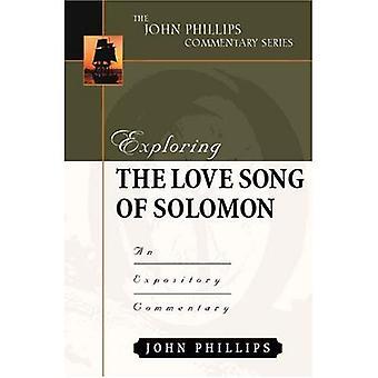 Verkennen van de Love Song van Salomo: een verklarend commentaar