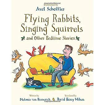Vliegen zingende eekhoorns, konijnen en andere Bedtime Stories