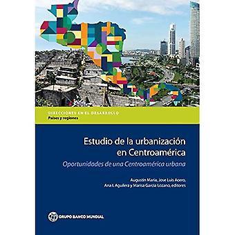 Estudio de la Urbanizacion Fi Centroamerica: Oportunidades de una Centroamerica Urbana (ohjeet kehittäminen - maat ja alueet)