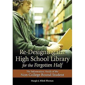 Omforma Gymnasiebiblioteket för glömt hälften: icke-kollegiet informationsbehov bunden Student