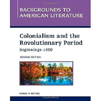 Kolonialismus und der Revolutionszeit: Anfänge - 1800
