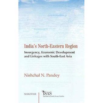 Indiens nordöstra regionen: upproret, ekonomisk utveckling och kopplingar med sydöstra Asien