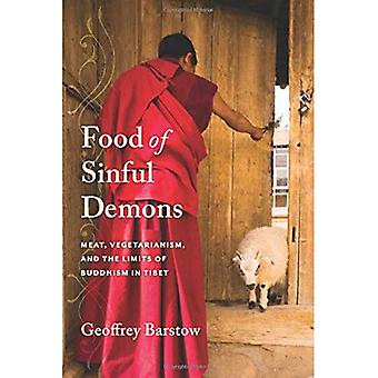 Food of Sinful Demons: Meat, Vegetarianism, and the Limits of Buddhism in Tibet (Studies of the Weatherhead East Asian Institute, Columbia University)