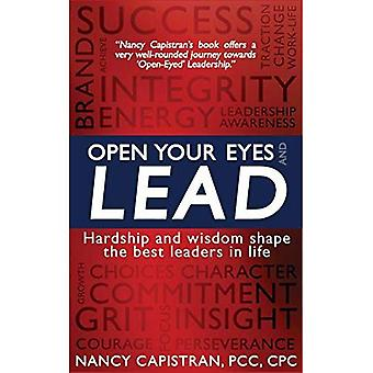 Open Your Eyes and Lead: Hardship and Wisdom Shape the Best Leaders in Life