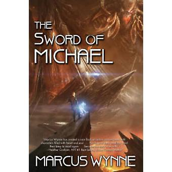 The Sword of Michael by Marcus Wynne - 9781476781068 Book