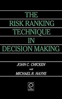 The Risk Ranking Technique in Decision Making by Chicken & John C.