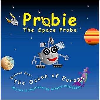 Probie 宇宙探査機ミッション 1 つキアラモンティ ・ グレゴリーによってヨーロッパの海