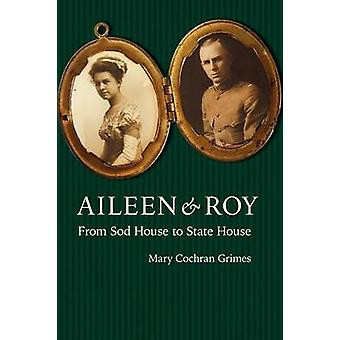 Aileen  Roy From Sod House to State House by Grimes & Mary Cochran