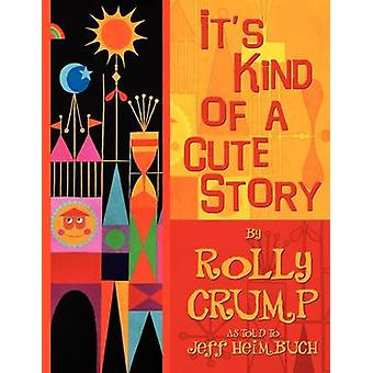Its Kind of a Cute Story by Crump & Rolly