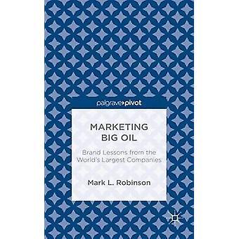 Marknadsföring Big Oil av Robinson & Mark L.