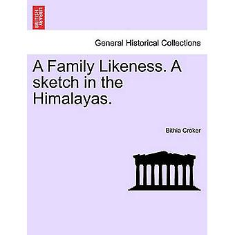 A Family Likeness. a Sketch in the Himalayas. by Croker & Bithia