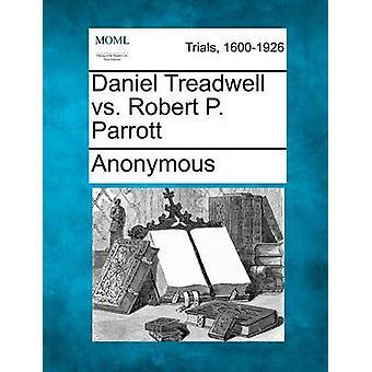 Daniel Treadwell vs. Robert P. Parrott by Anonymous