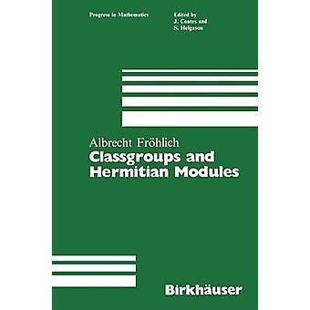 Classgroups und hermitesche Module Frhlich & Albrecht