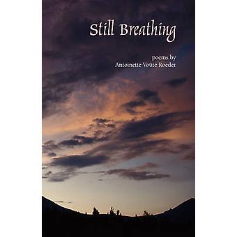 Still Breathing by Roeder & Antoinette Voute