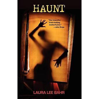 Haunt by Bahr & Laura Lee