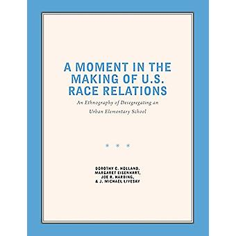 A Moment in the Making of U.S. Race Relations - An Ethnography of Dese