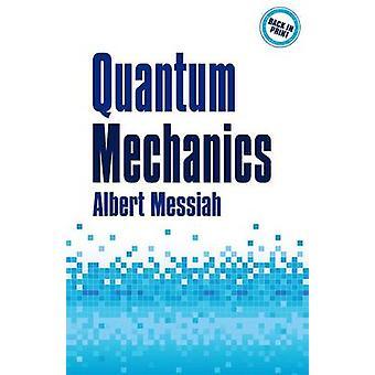Quantum Mechanics by Albert Messiah - 9780486784557 Book